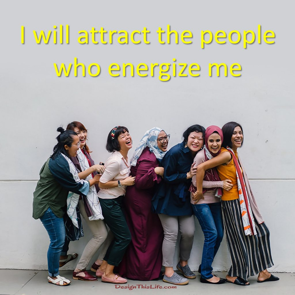 Happiness Includes people who energize me